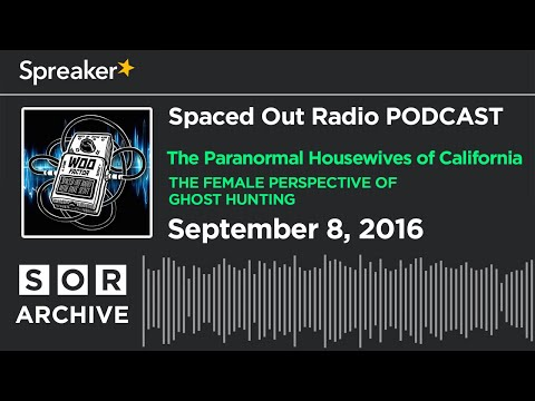 Sept. 8/16 - The Paranormal Housewives of California