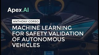 Machine Learning For The Safety Validation Of Autonomous Vehicles