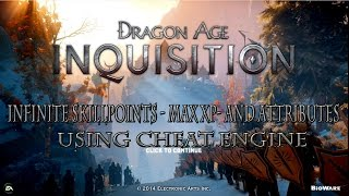 Dragon Age Inquisition PC: Max XP - Inf Skill Points & Attributes Using Cheat Engine