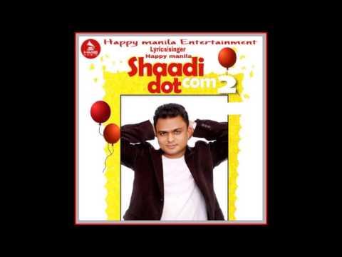 Latest Punjabi Song Shaadi Dot Com 2 - Happy Manila | Www.djnri.com