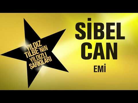 Sibel Can - Emi (Yıldız Yilbe'nin Yıldızlı Şarkıları)
