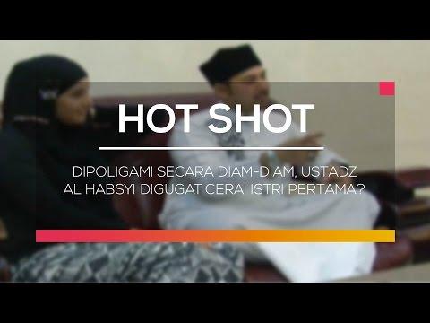 Dipoligami Secara Diam-Diam, Ustadz Al Habsyi Digugat Cerai Istri Pertama ? - Hot Shot