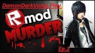 DamonDarkVamp Play Roblox murder Ep.2