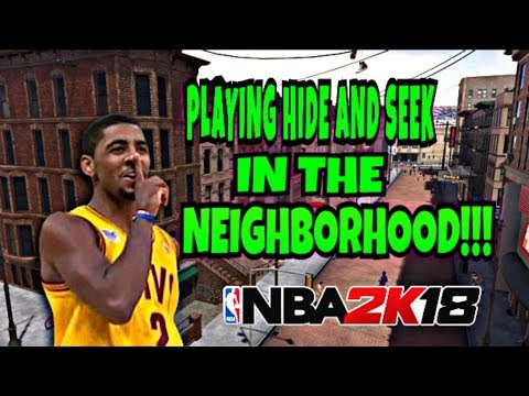 NBA 2K18 |PLAYING HIDE AND SEEK IN THE NEIGHBORHOOD!!!| PLAYGROUND| MyPark