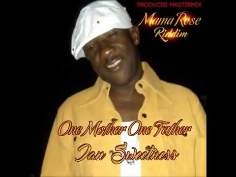 Ian Sweetness One Mother One Father Mama Rose Riddim Promo Video