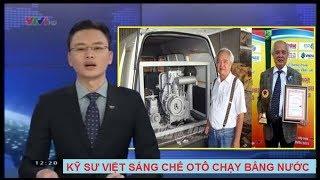 Tuyệt vời!! Nhật Mỹ cũng chào thua Kỹ sư Việt sáng chế Ô TÔ chạy bằng Nước