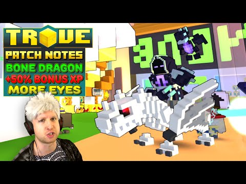 Trove Patch Notes ✪ BAD TO THE BONE!! ● Bone Dragon, Bonus XP, Eyes of Cthulhu & More!