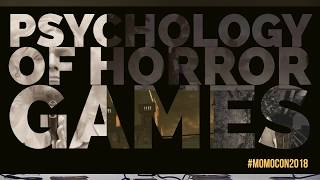 Psychology of Horror Games | Momocon