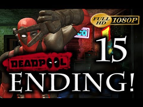 Deadpool - ENDING Walkthrough Part 15 [1080p HD] - No Commentary - Deadpool Ending