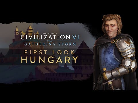 Civilization VI: Gathering Storm - First Look: Hungary