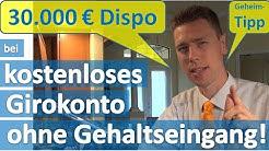 30.000 € Dispo bei kostenlosem Girokonto ohne Gehaltseingang (!)