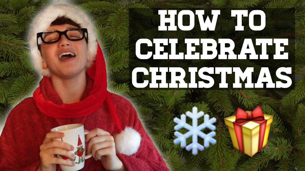 how i celebrate christmas Filmed on christmas (alone), this is a step by step guide on how to celebrate christmas all by yourself music: jingle bells - e's jammy jams follow, subscri.