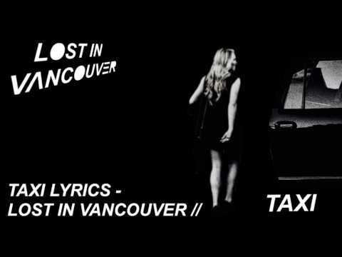 LOST IN VANCOUVER // TAXI