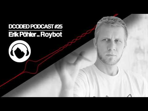 Dcoded Podcast #25  Erik Pöhler aka Roybot
