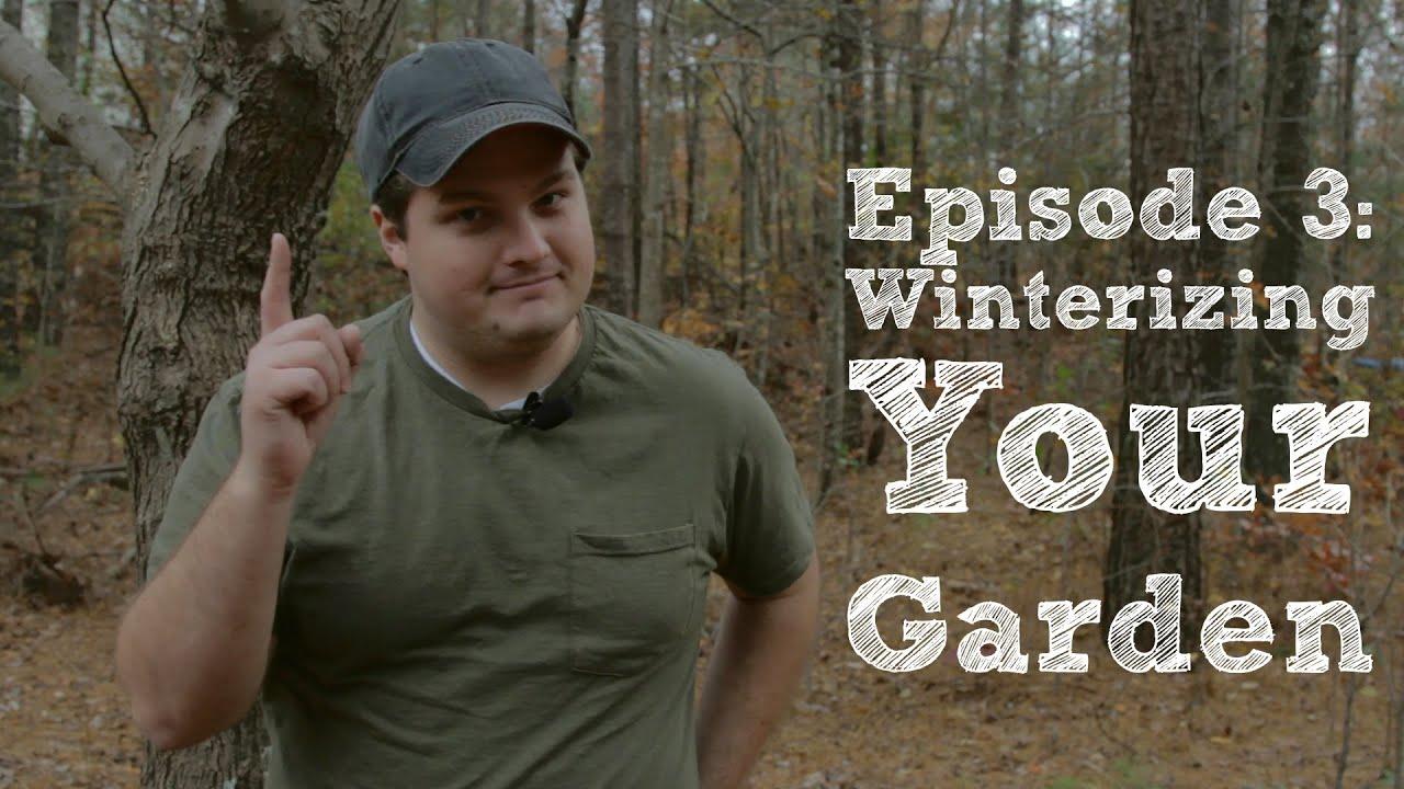 winterizing your garden s1 episode 3 youtube