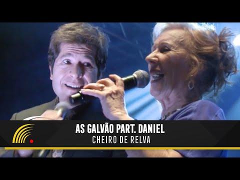 As Galvão e Daniel - Cheiro de Relva (Soberanas - 70 Anos)