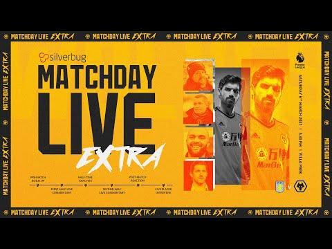 Matchday Live Extra - Aston Villa vs Wolves