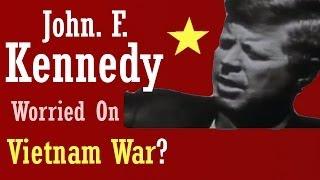 Vietnam War Documentary HD: John. F. Kennedy Worried on Vietnam War ?