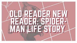 Old Reader New Reader: Spider-Man Life Story