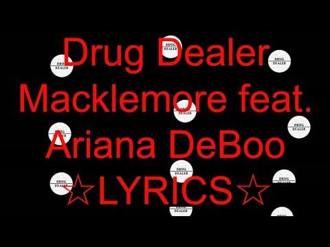 ☆Drug Dealer☆  -  Macklemore feat. Ariana DeBoo ☆LYRICS☆ (15 minutes on repeat)