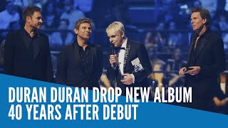 Duran Duran drop new album 40 years after debut
