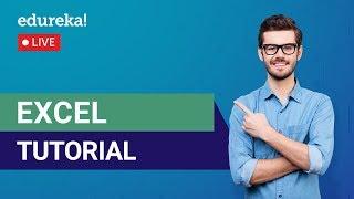 Excel Tutorial | Microsoft Excel Tutorial | MS Excel Training | Edureka | MS Excel Live - 1