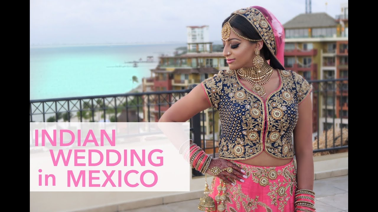 INDIAN WEDDING IN MEXICO | keepingupwithmona