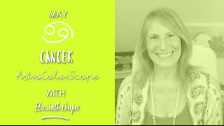 CANCER May 2016 Astrocolorscope, Astrology, Color & Crystals with Elizabeth Harper