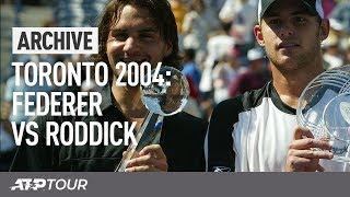2004 Rogers Cup Final: Federer V Roddick   ARCHIVE   ATP