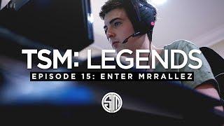 TSM: LEGENDS - Season 3 Episode 15 - Enter MrRalleZ