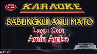 SABUNGKUI AYIU MATO Lagu Ocu Karaoke/Lirik Amin Ambo KN7000