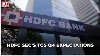 What are HDFC Sec's TCS Q4 expectations? | Apurva Prasad to ET Now