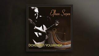 Efkan Şeşen - Dokuz Altı Yollarında (Full Album)