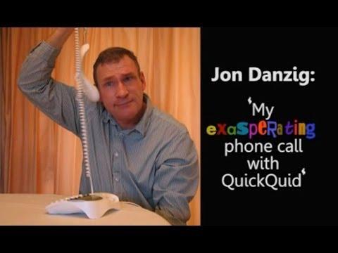 Jon Danzig 39 My Exasperating Phone Call With Quickquid