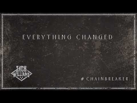 Zach Williams - Everything Changed (Official Audio)