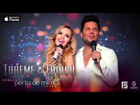 Thaeme & Thiago - Perto de mim (CD Perto de Mim 2013)