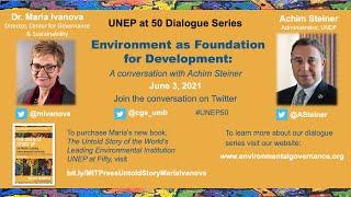 UNEP at 50 Dialogue Series - Environment as Foundation for Development: Achim Steiner