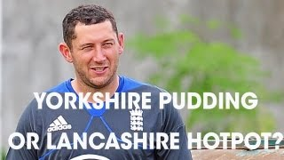 Did Tim Bresnan Choose Yorkshire Pudding Or Lancashire Hotpot?