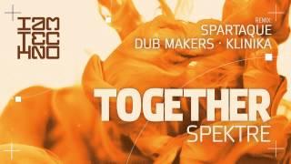 Spektre - Together (Dub Makers Remix) [I Am Techno]