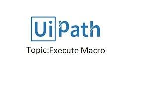 Execute Macro in UIPATH Part-2 - KB Tutorials