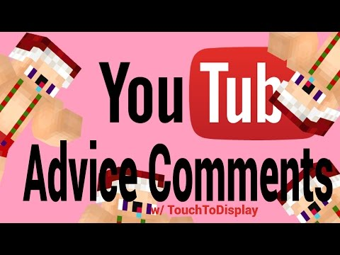 YouTube Advice Comments From YOU!! [Leave A Comment :D]