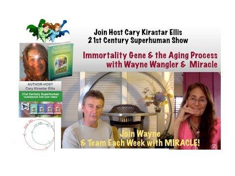 Immortality Gene & Reverse Aging Process with Wayne Wangler & Miracle - 21st Century Superhuman Show