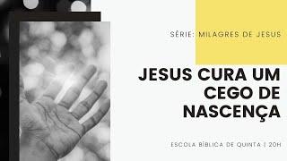 EBQ Milagres de Jesus -  Aula 7 Jesus cura um cego de nascença