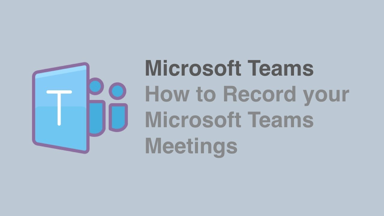 How to Record your Microsoft Teams Meetings