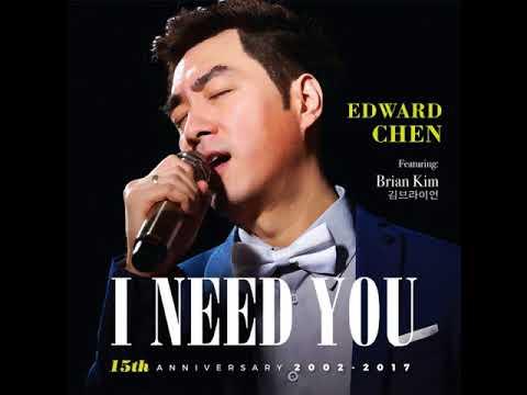 Edward Chen - I Need You (feat. Brian Kim)