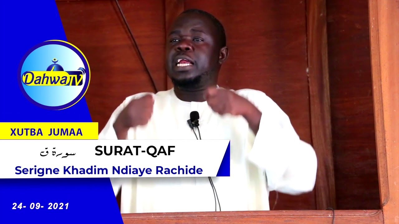 Download Oustaz Khadim NDIAYE Rachide || Khoutbah 24 09 21 Sourat QAF (Dahwa TV)