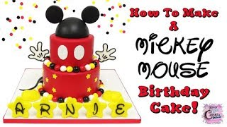 Mickey Mouse Birthday Cake! How To Make A Mickey Mouse Birthday Cake