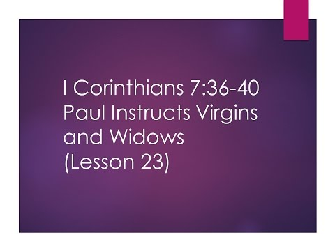 Searching the Scriptures: Lesson 23: 1 Cor. 7:36-40: Paul Instructs Virgins and Widows (S8E51)