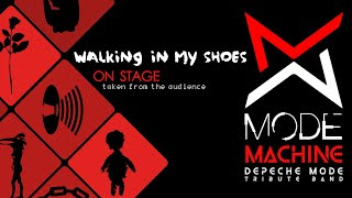 Walking in my shoes - Mode Machine Depeche Mode Tribute Band from Italy