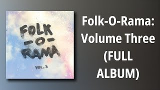 Folk-O-Rama // Folk-O-Rama: Volume Three (FULL ALBUM)